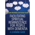 Facilitating spiritual reminiscence for older people with dementia (Aust. Publication)