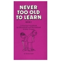 Never Too Old to Learn - Book 5 (Australian Publication)