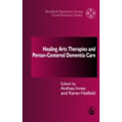 Healing Arts Therapies and Person-Centred Dementia