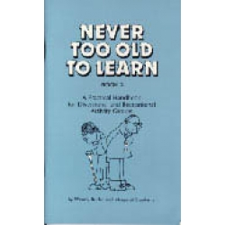 Never Too Old To Learn Book 2