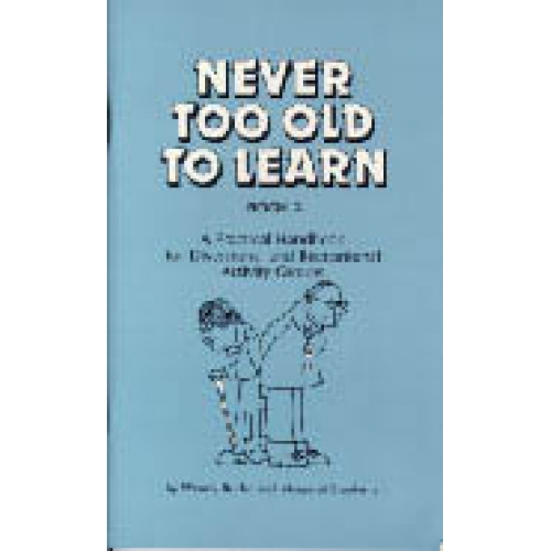 "never too old too learn Learning and keeping your mind active is something older adults should be concerned with as they age brain fitness is just as important as physical fitness, especially when it comes to warding off dementia so its important to remember, ""your never too old to learn."