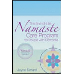 The End-of-Life Namaste Care Program for People with Dementia (2nd Ed)