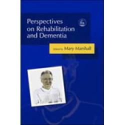 Perspectives on Rehabilitation & Dementia