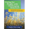 Caring for People with Challenging Behaviours: Essential Skills and Successful Strategies in Long-Term Care