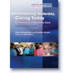 Remembering Yesterday, Caring Today: Reminiscence in Dementia Care: A Guide to Good Practice
